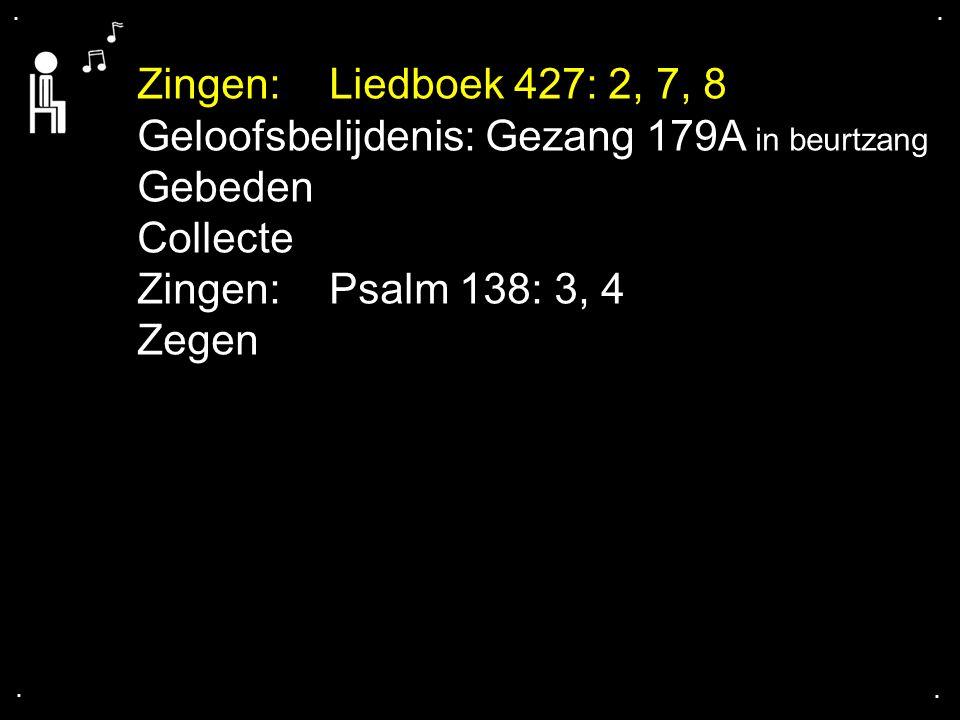 Geloofsbelijdenis: Gezang 179A in beurtzang Gebeden Collecte