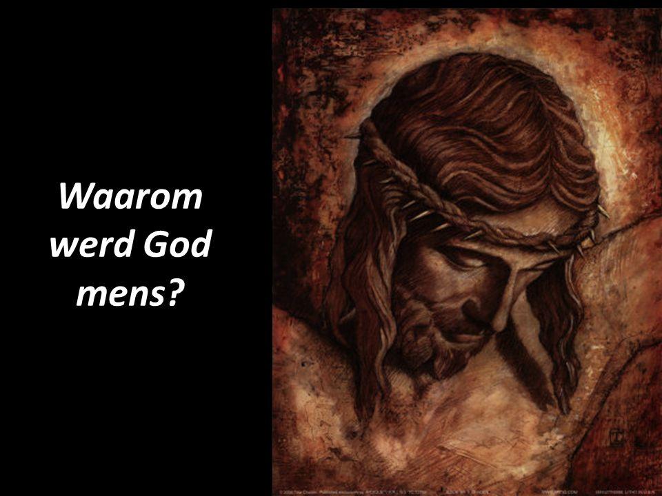Waarom werd God mens