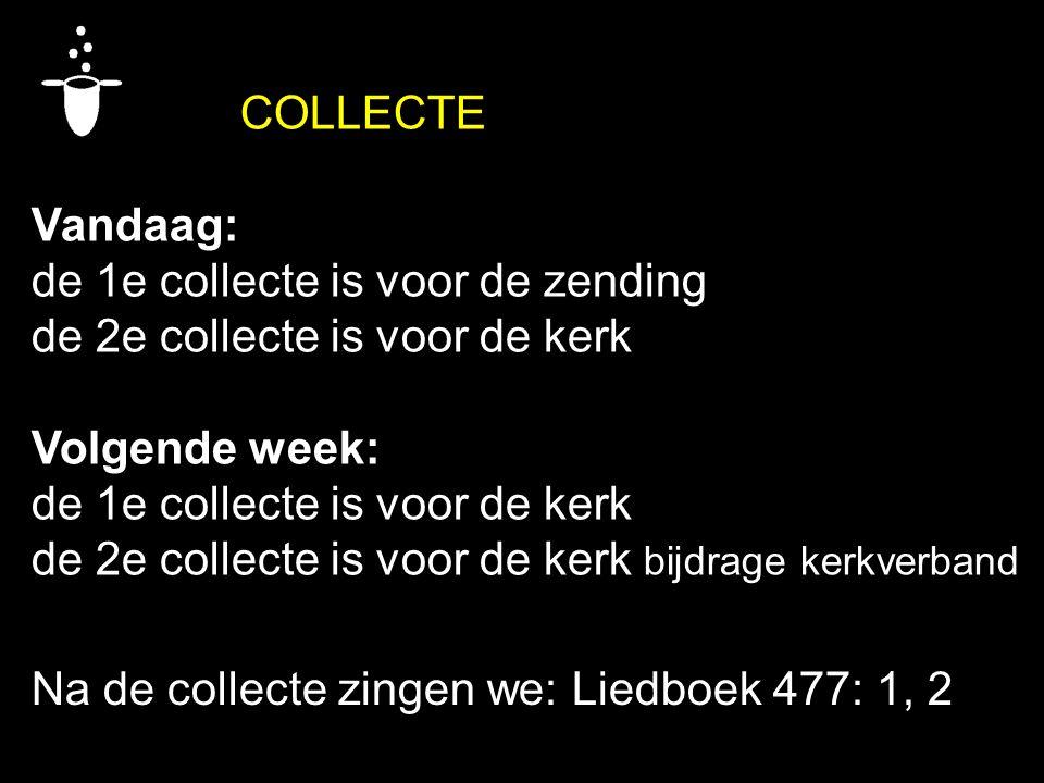 de 1e collecte is voor de zending de 2e collecte is voor de kerk
