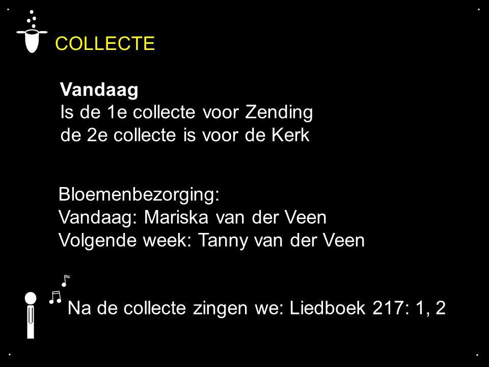 COLLECTE Vandaag Is de 1e collecte voor Zending