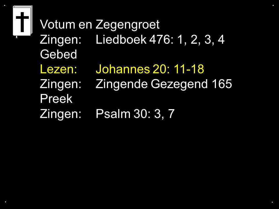 Zingen: Zingende Gezegend 165 Preek Zingen: Psalm 30: 3, 7