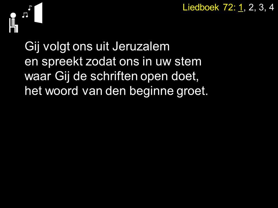 Gij volgt ons uit Jeruzalem en spreekt zodat ons in uw stem