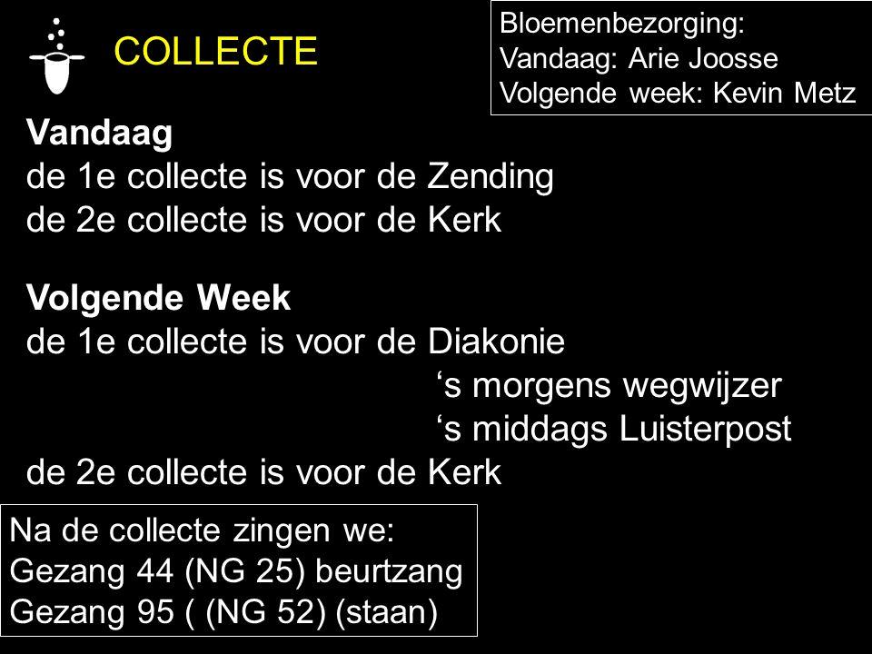 COLLECTE Vandaag de 1e collecte is voor de Zending