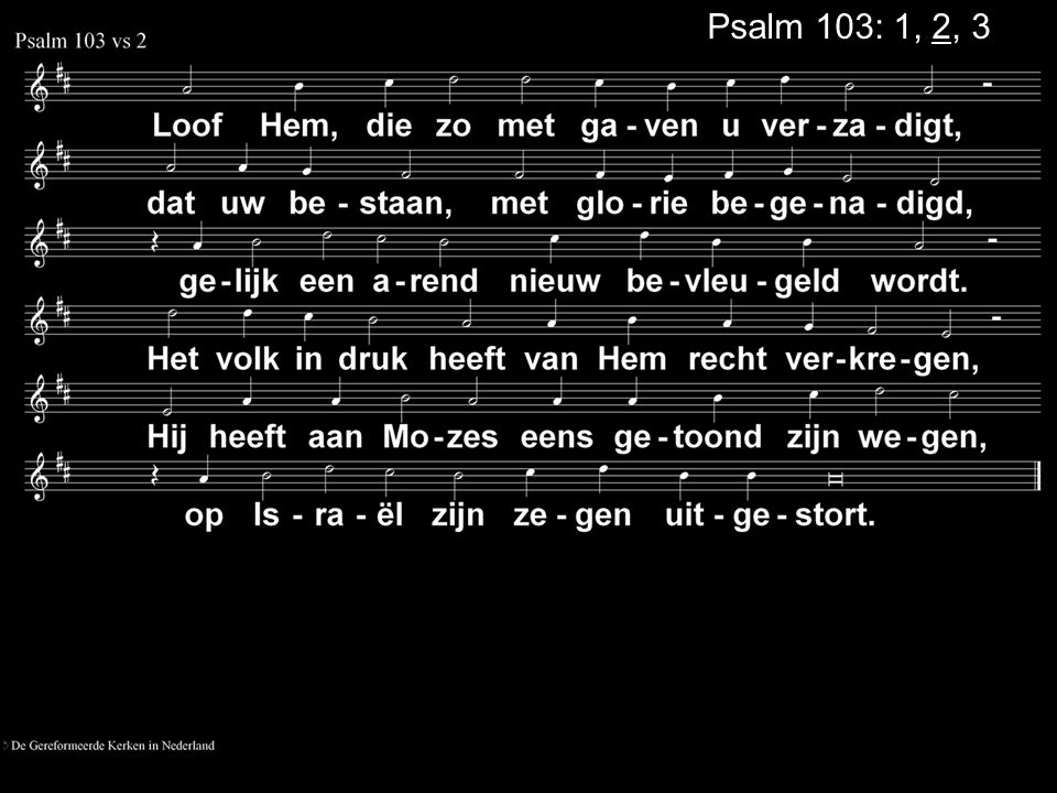 Psalm 103: 1, 2, 3