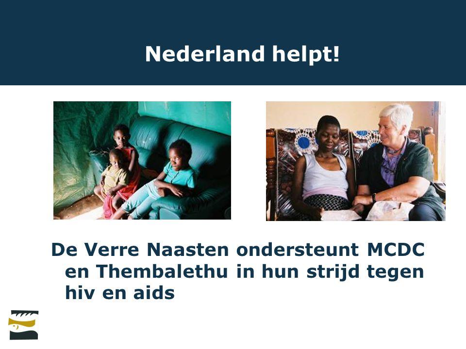 Nederland helpt! De Verre Naasten ondersteunt MCDC en Thembalethu in hun strijd tegen hiv en aids