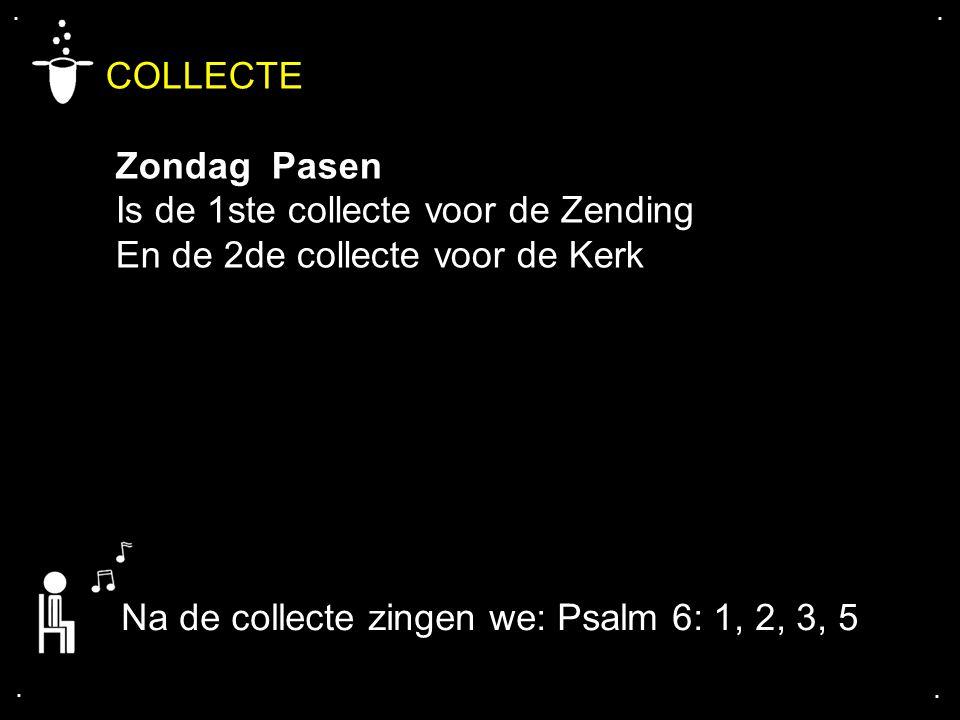 COLLECTE Zondag Pasen Is de 1ste collecte voor de Zending