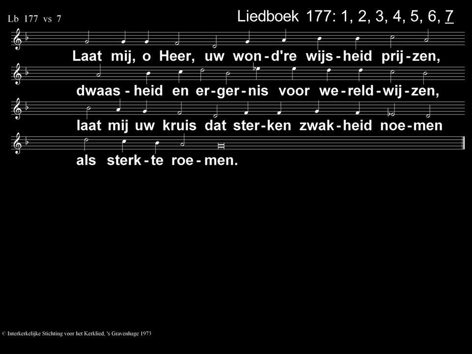 Liedboek 177: 1, 2, 3, 4, 5, 6, 7