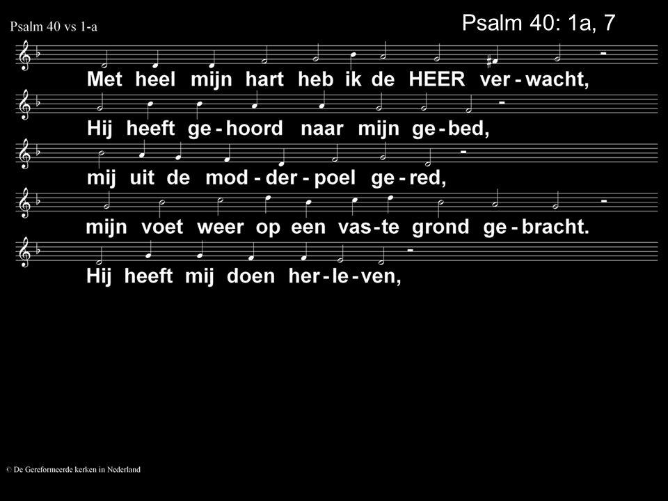 Psalm 40: 1a, 7a