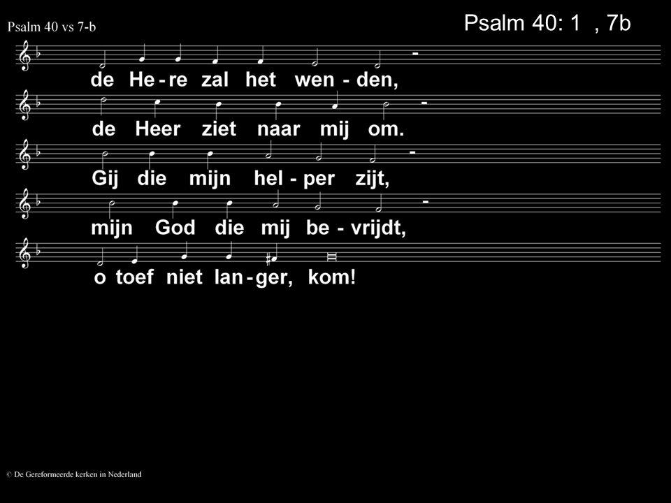 Psalm 40: 1a, 7b