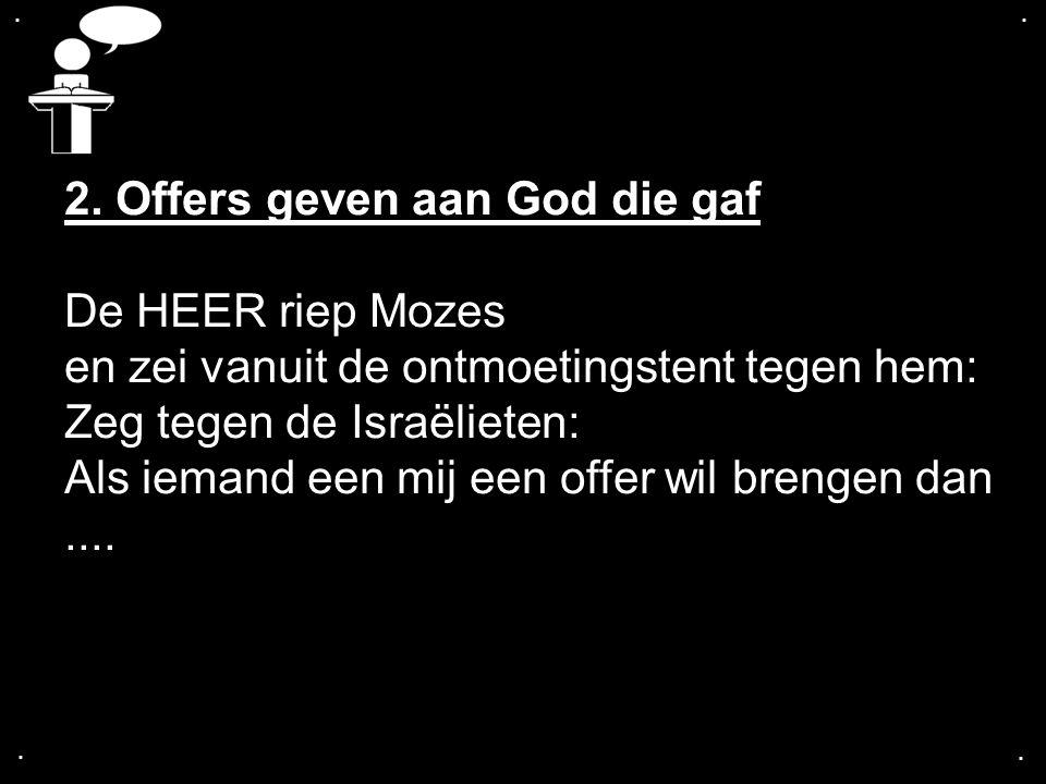 2. Offers geven aan God die gaf De HEER riep Mozes