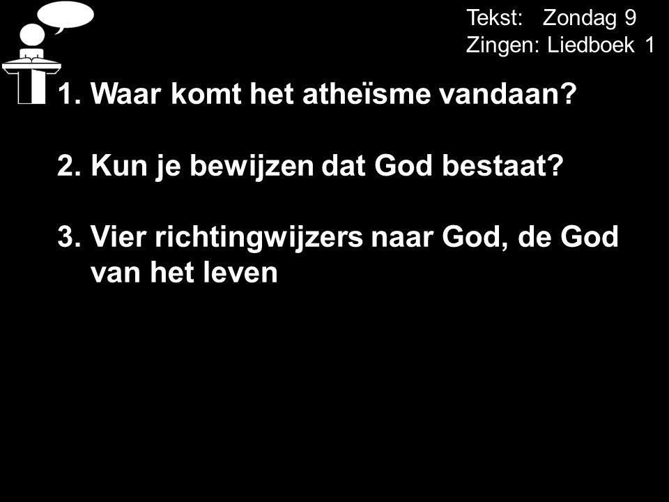 Waar komt het atheïsme vandaan Kun je bewijzen dat God bestaat