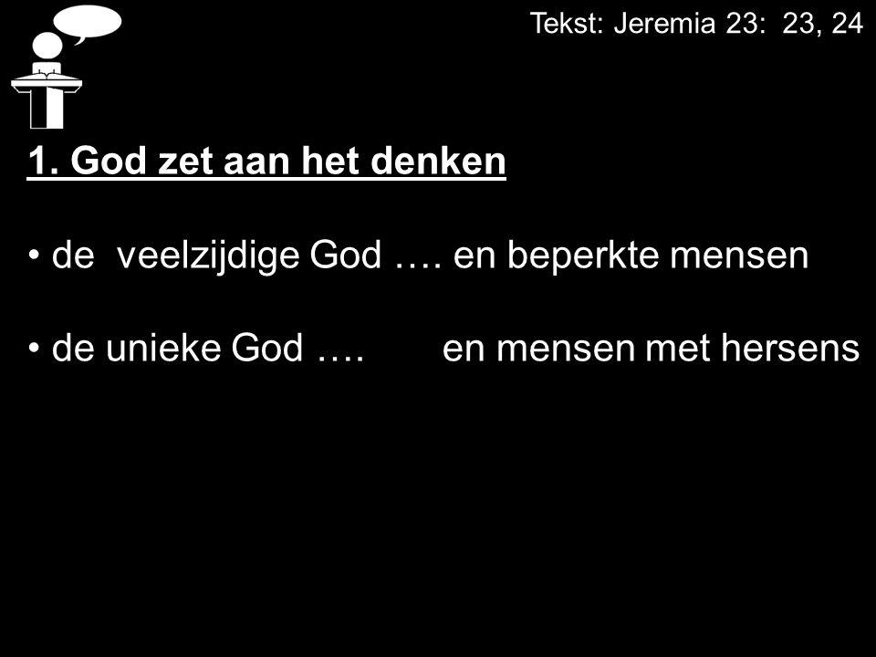 de veelzijdige God …. en beperkte mensen