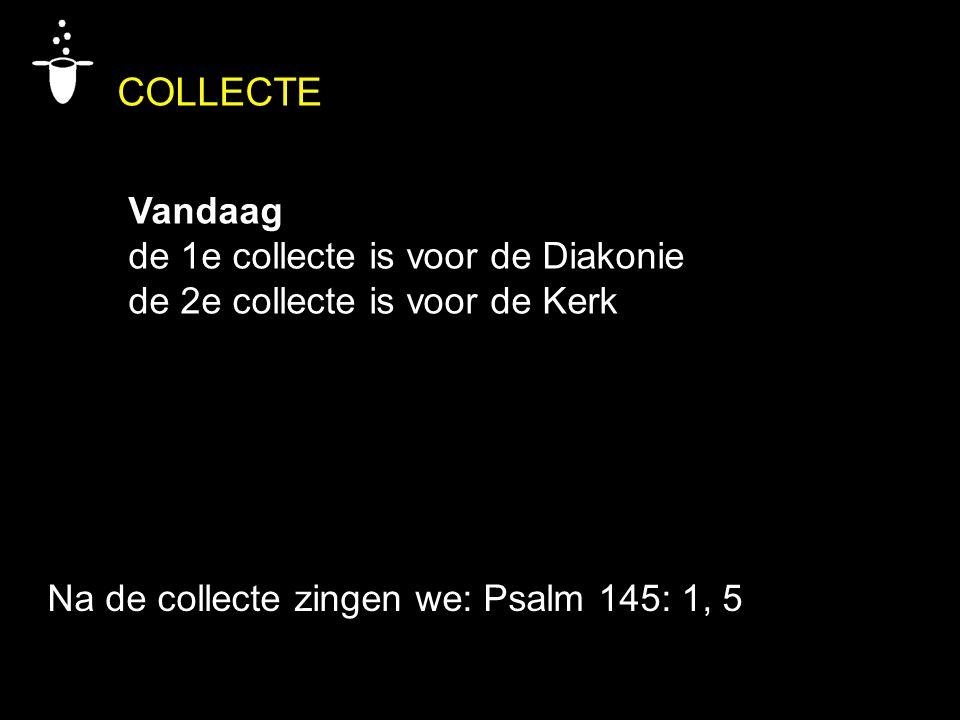COLLECTE Vandaag de 1e collecte is voor de Diakonie