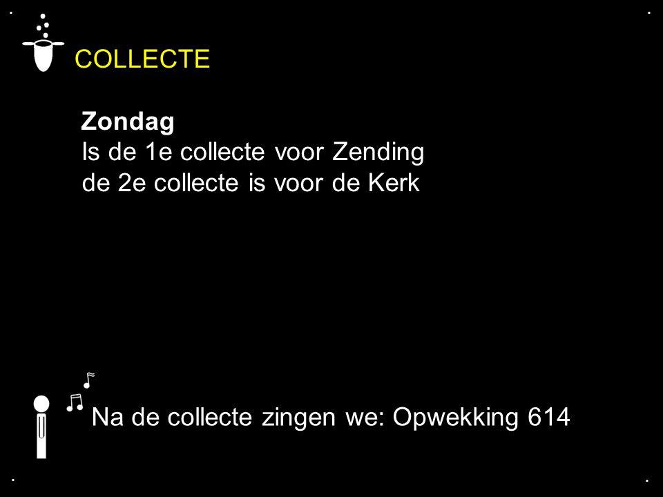 COLLECTE Zondag Is de 1e collecte voor Zending
