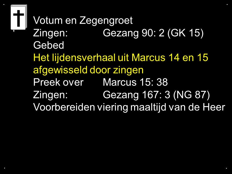 Het lijdensverhaal uit Marcus 14 en 15 afgewisseld door zingen