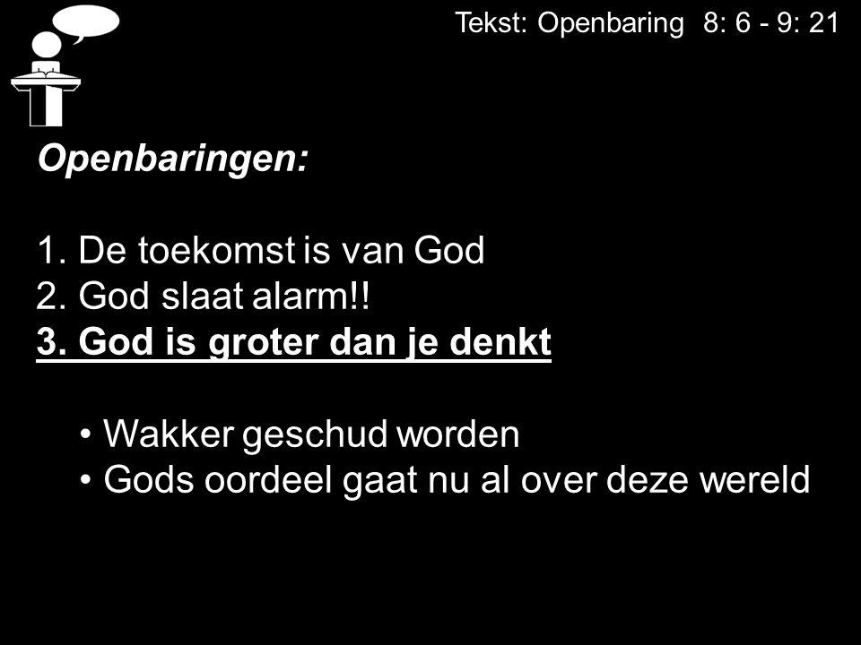 3. God is groter dan je denkt Wakker geschud worden