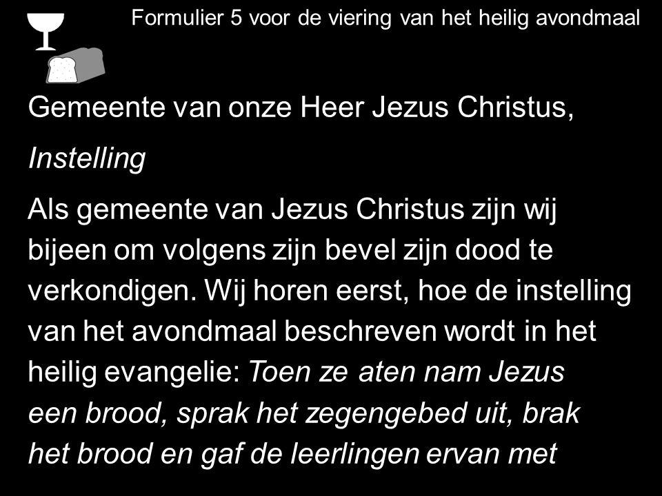 Gemeente van onze Heer Jezus Christus, Instelling