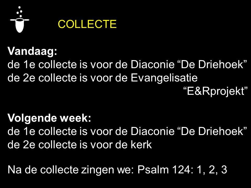 de 1e collecte is voor de Diaconie De Driehoek