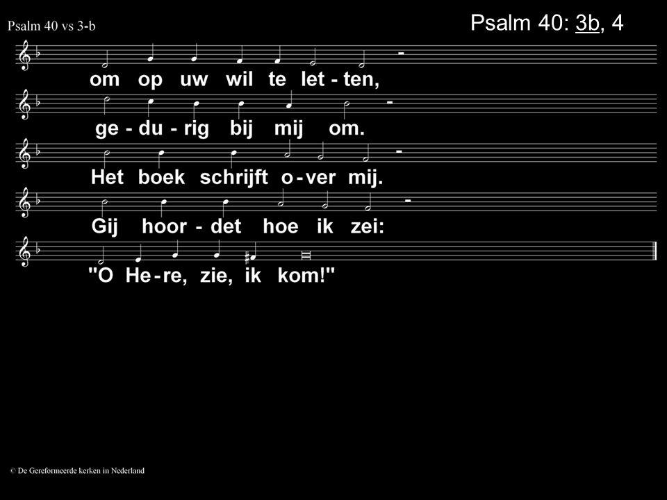 Psalm 40: 3b, 4a