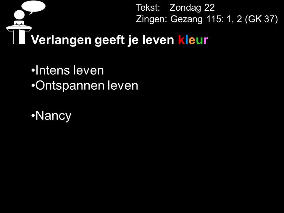 Verlangen geeft je leven kleur Intens leven Ontspannen leven Nancy