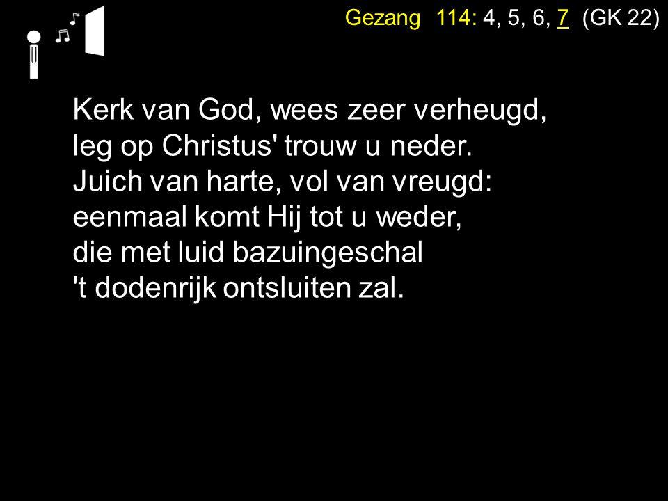 Kerk van God, wees zeer verheugd, leg op Christus trouw u neder.