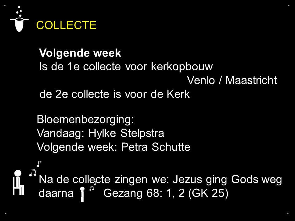 COLLECTE Volgende week Is de 1e collecte voor kerkopbouw