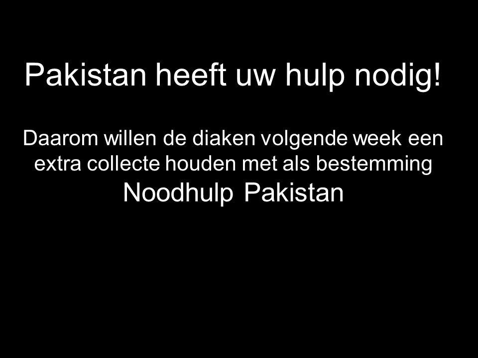Pakistan heeft uw hulp nodig!
