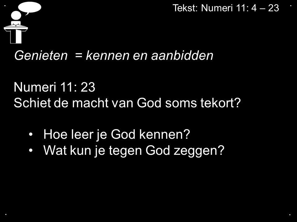 Genieten = kennen en aanbidden Numeri 11: 23