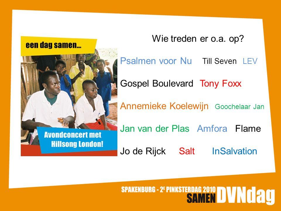 Wie treden er o.a. op Psalmen voor Nu Till Seven LEV. Gospel Boulevard Tony Foxx. Annemieke Koelewijn Goochelaar Jan.