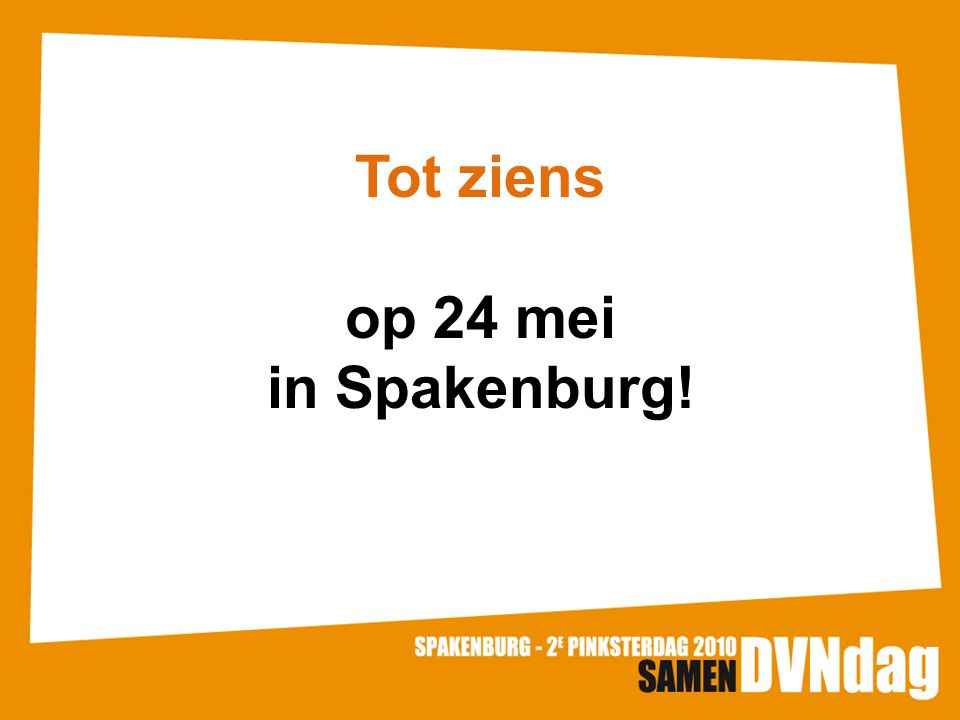 Tot ziens op 24 mei in Spakenburg!