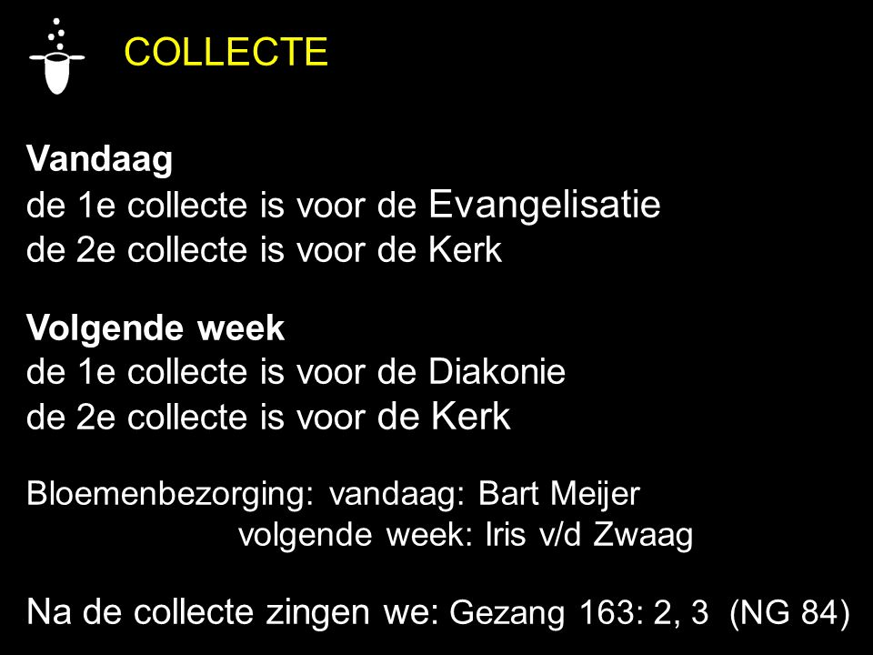 de 1e collecte is voor de Evangelisatie de 2e collecte is voor de Kerk