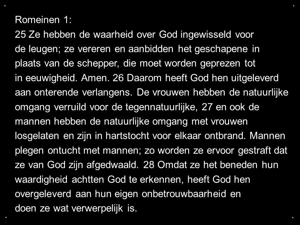 25 Ze hebben de waarheid over God ingewisseld voor