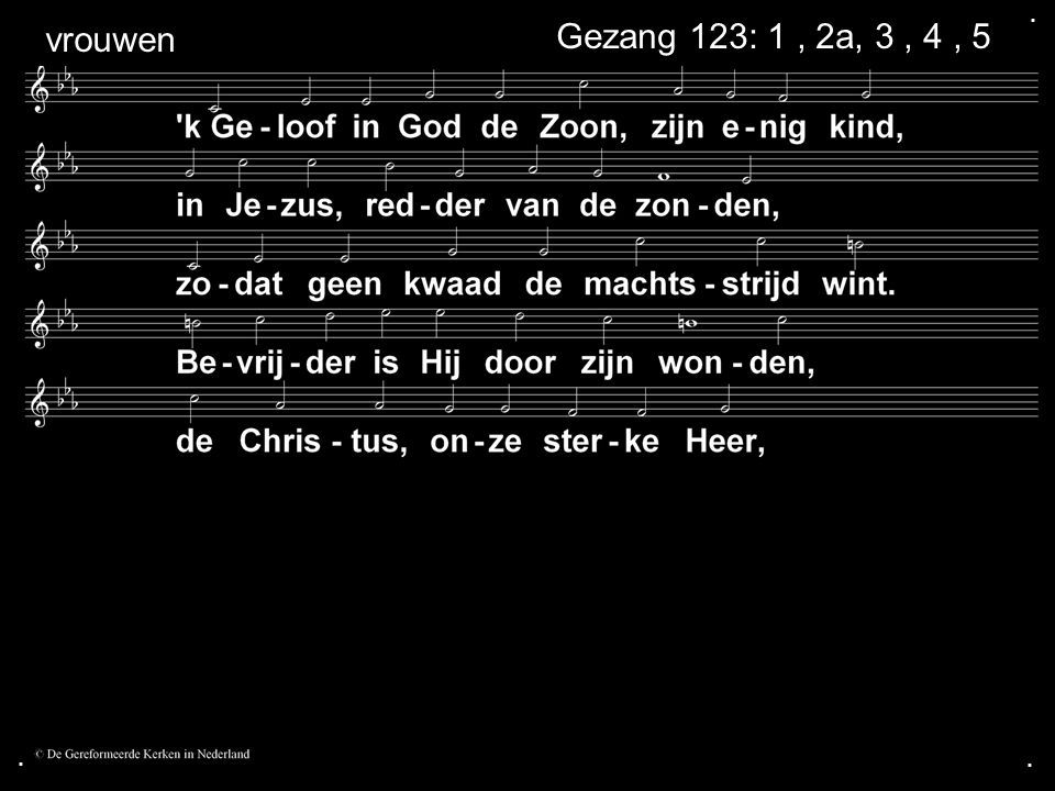 . vrouwen Gezang 123: 1 , 2a, 3 , 4 , 5 . .