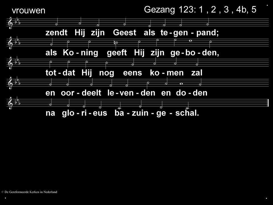 . vrouwen Gezang 123: 1 , 2 , 3 , 4b, 5 . .