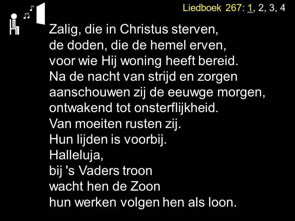 Zalig, die in Christus sterven, de doden, die de hemel erven,