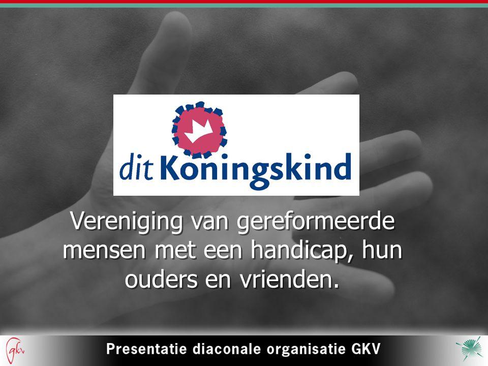 Vereniging van gereformeerde mensen met een handicap, hun ouders en vrienden.