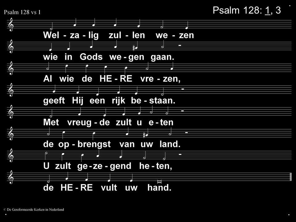 . Psalm 128: 1, 3 . .