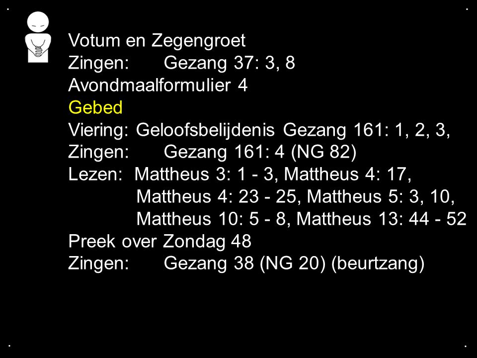 Zingen: Gezang 38 (NG 20) (beurtzang)