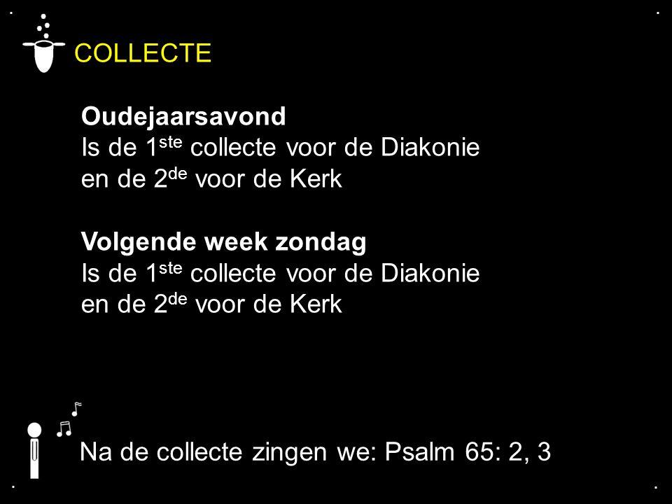 COLLECTE Oudejaarsavond Is de 1ste collecte voor de Diakonie