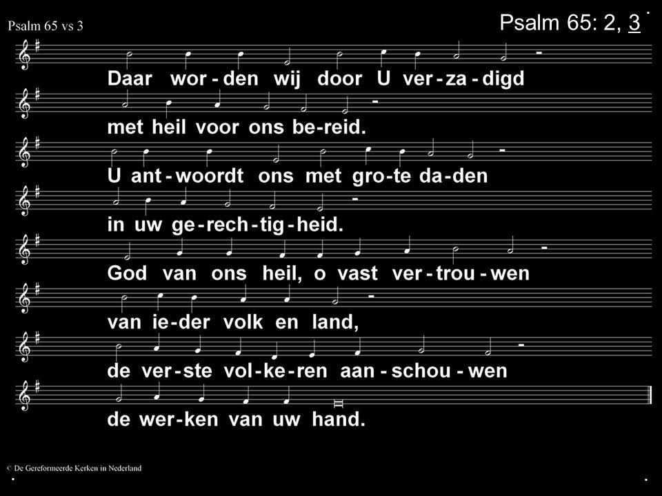 . Psalm 65: 2, 3 . .