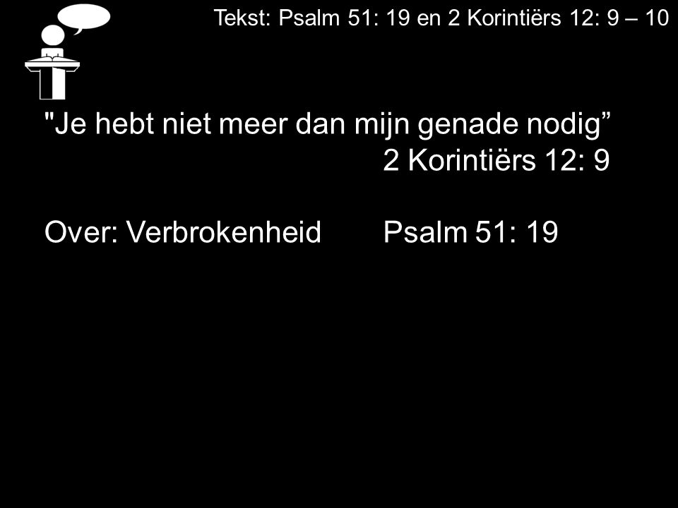 Je hebt niet meer dan mijn genade nodig 2 Korintiërs 12: 9