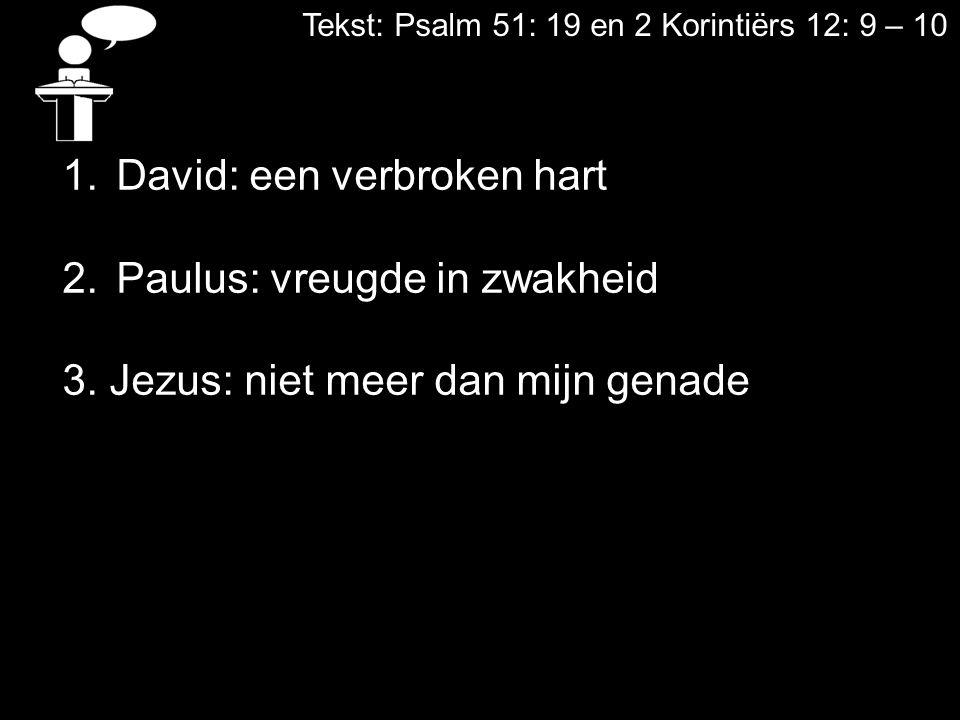 David: een verbroken hart Paulus: vreugde in zwakheid
