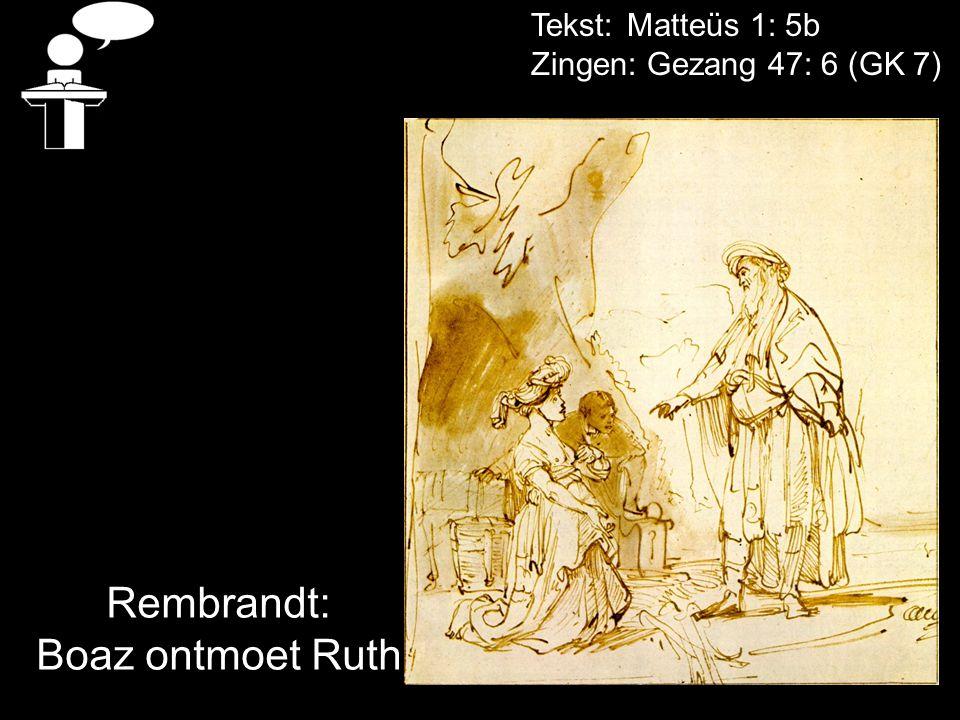 Rembrandt: Boaz ontmoet Ruth