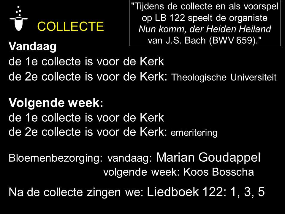 Volgende week: COLLECTE Vandaag de 1e collecte is voor de Kerk
