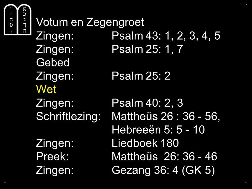 Schriftlezing: Mattheüs 26 : 36 - 56, Hebreeën 5: 5 - 10