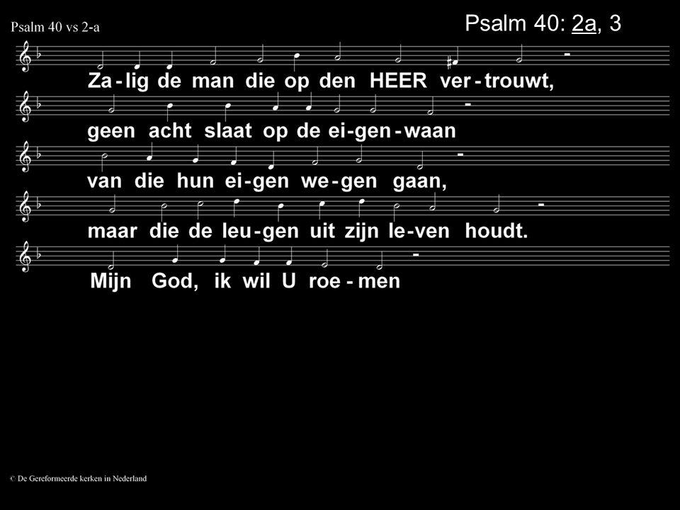Psalm 40: 2a, 3a
