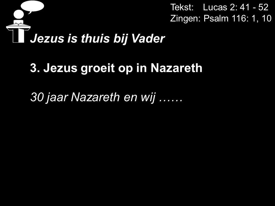 Jezus is thuis bij Vader 3. Jezus groeit op in Nazareth