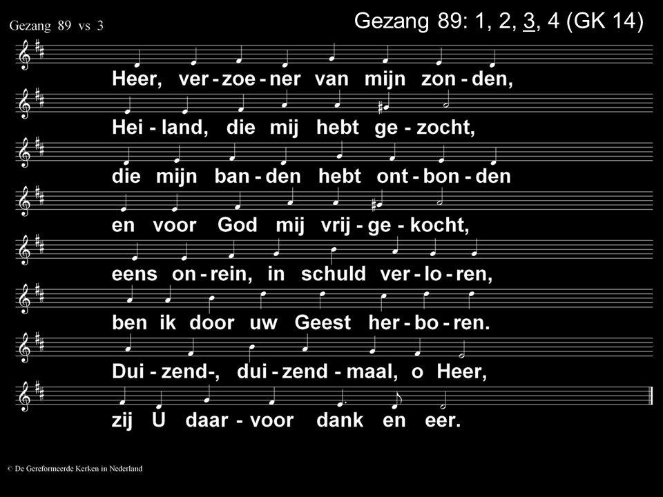 Gezang 89: 1, 2, 3, 4 (GK 14)