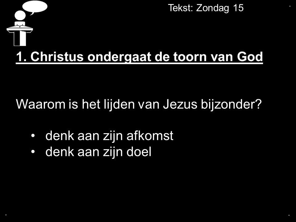 1. Christus ondergaat de toorn van God