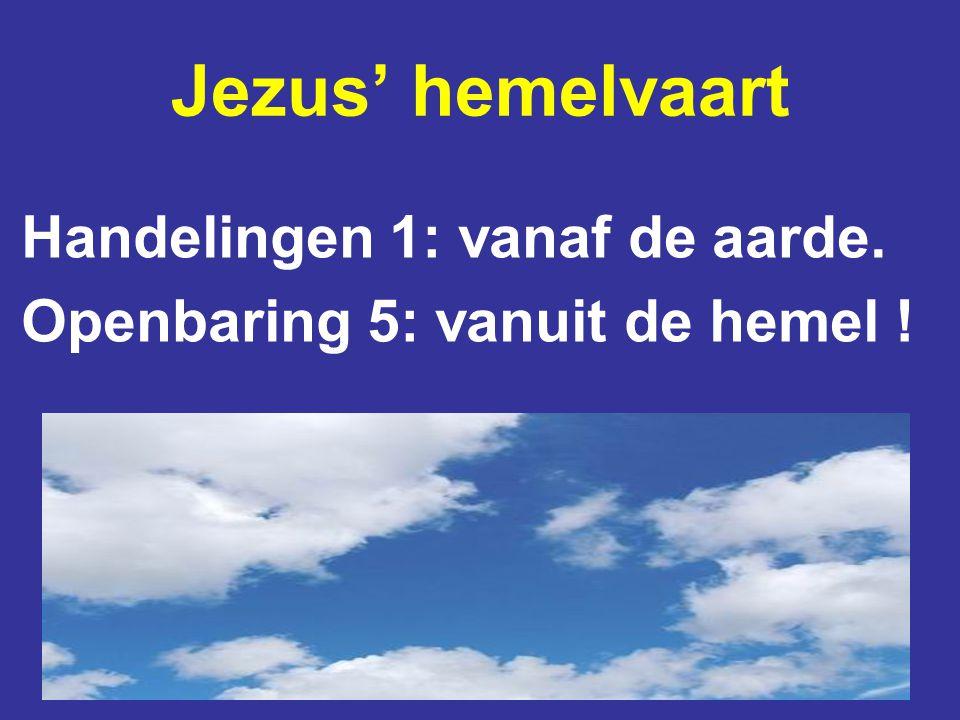 Jezus' hemelvaart Handelingen 1: vanaf de aarde.